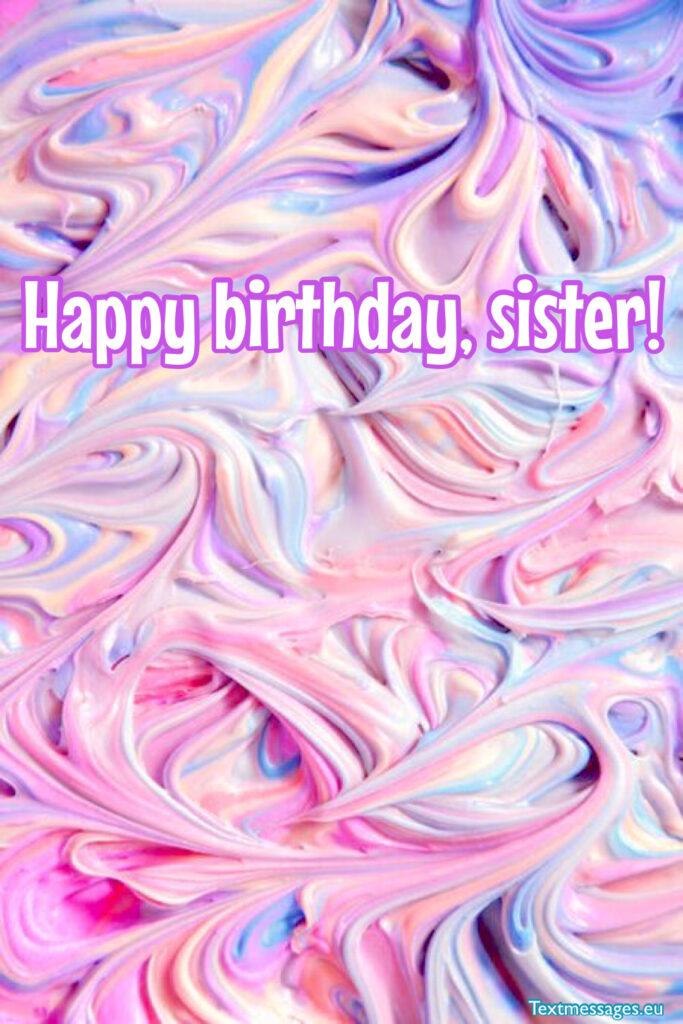 Sweet birthday greetings for sister