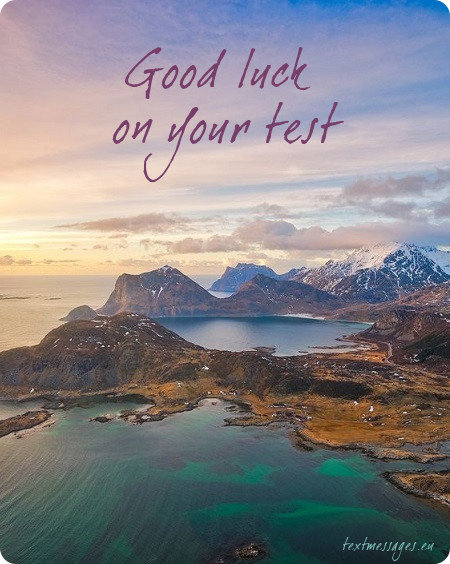 good luck for test