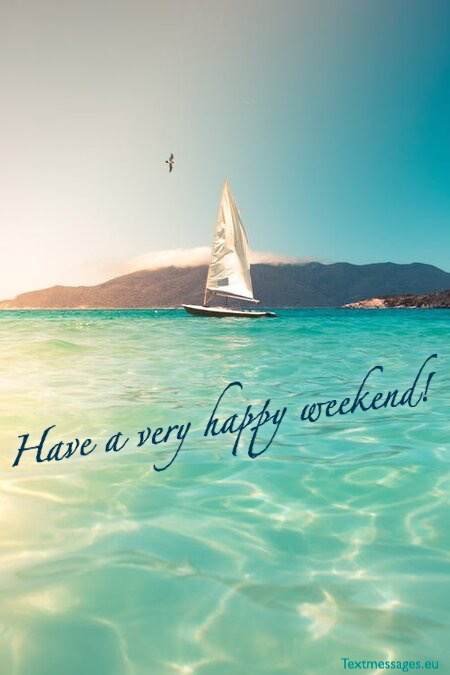 Happy Weekend Wishes Textmessages Eu