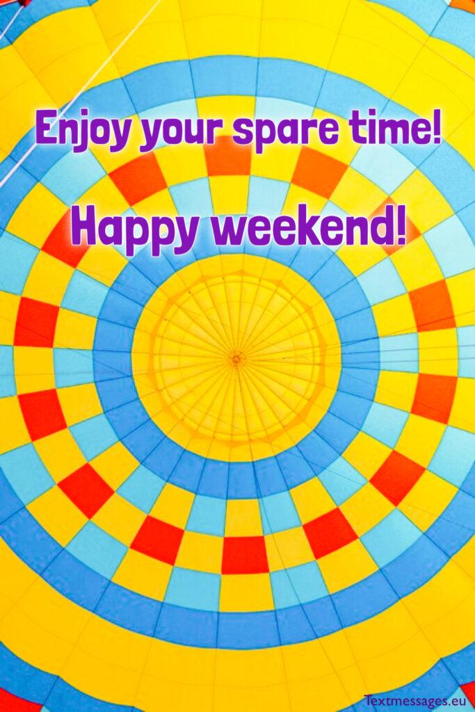 Happy weekend sayings